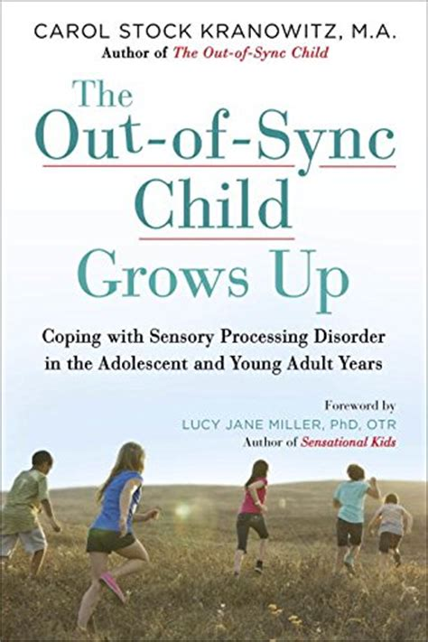 as knows it an exceptional child grows up books the out of sync child grows up the sensory spectrum
