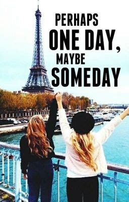 Perhaps Maybe by Perhaps One Day Maybe Someday Edited Wattpad