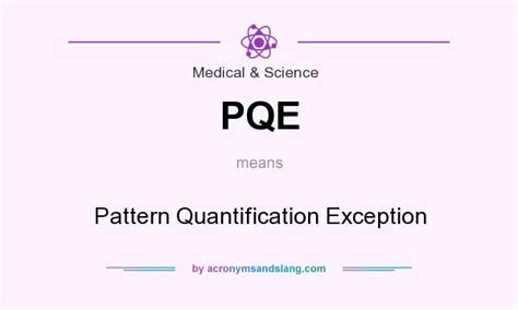 Pqe Pattern Quantify Exception | pqe pattern quantification exception in medical