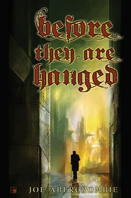 before they are hanged joe abercrombie before they are hanged