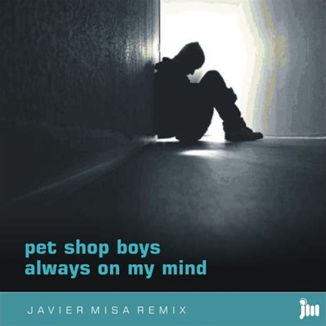 pet shop boys always on my mind in my house pet shop boys always on my mind dj misa remix 11 by dj misa recommendations