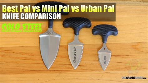Kitchen Knives Wiki cold steel best pal vs urban pal vs mini pal knife