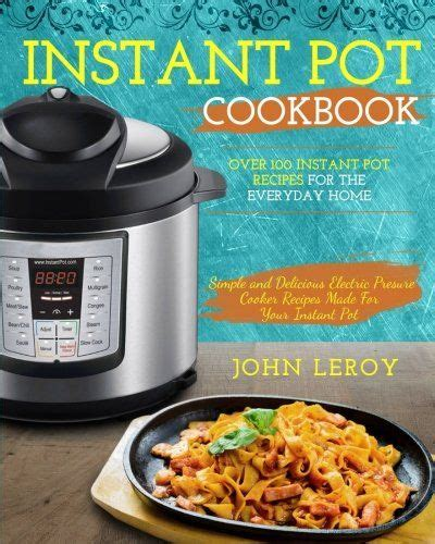 instant pot cookbook 550 delicious recipes for everyday cooking books 267 best it s all about the pressure cooker images on
