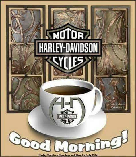 Harley Davidson Morning by 186 Best Harley Goodmorning Images On