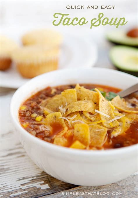 quick and easy taco soup recipe cold weather tacos and taco soup recipes