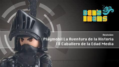 playmobil la aventura de la historia 18 caballero de la edad media revisi 243 n en espa 241 ol youtube