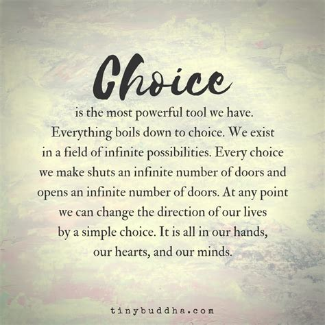 choices quotes choice is the most powerful tool we tiny buddha