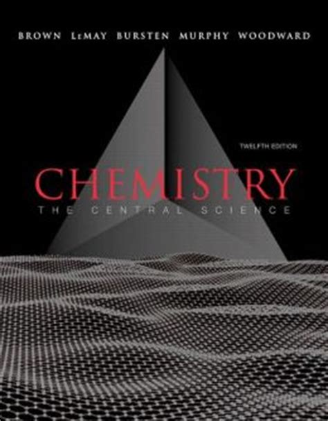 Essay About Chemistry As A Central Science by Chemistry The Central Science Edition 12 By Theodore E Brown 9780321696724 Hardcover