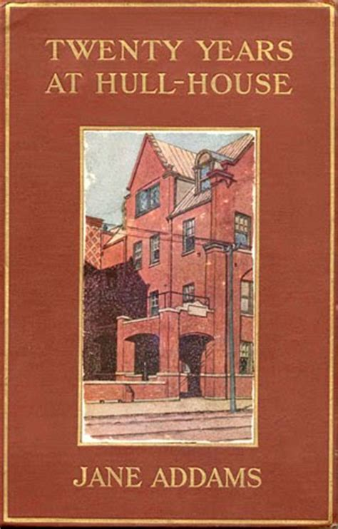 twenty years at hull house on book review twenty years at hull house twenty years at hull house