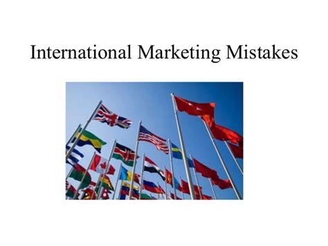 Global Marketing 7ed 1 international marketing mistakes