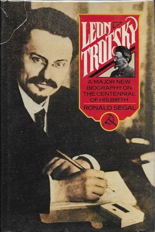 leon trotsky  biography  ronald segal