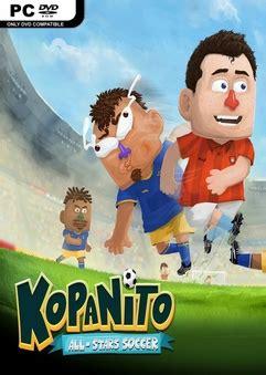 kopanito all stars soccer free download for pc full version kopanito all stars soccer indir full torrent oyun