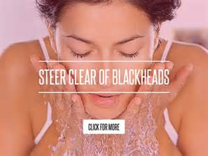 Steer Clear Of Blackheads steer clear of blackheads