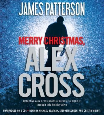 merry christmas alex cross 0099576449 listen to merry christmas alex cross by james patterson at audiobooks com