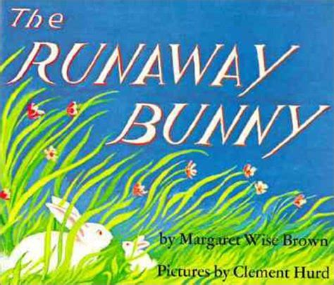 the runaway books lessons with my ones quot the runaway bunny quot by