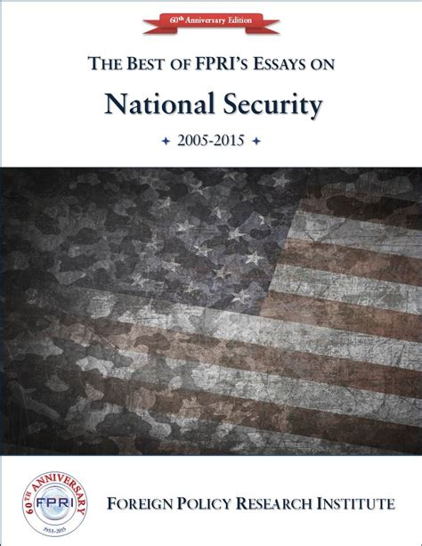 the best of fpri s essays on national security 2005 2015