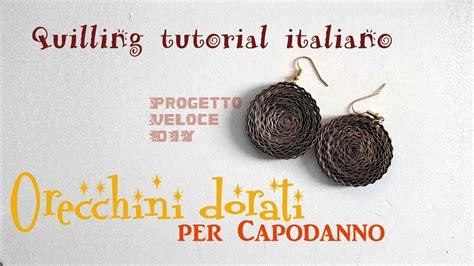 tutorial quilling italiano orecchini quilling video tutorial corso lez 10 tutorial