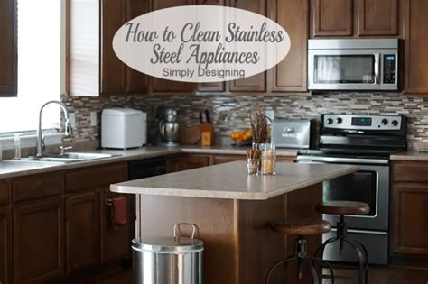 pictures of kitchens with stainless steel appliances how to clean your stainless steel kitchen appliances