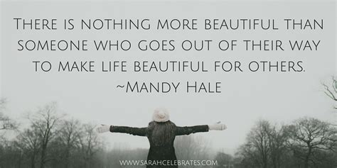 to make beautiful make life beautiful for others sarah celebrates