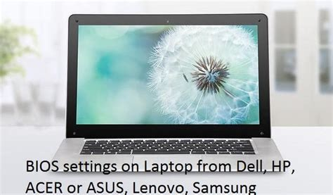 Enter Bios Asus Laptop Windows 10 how to enter bios and change bios settings on laptop dell hp and acer