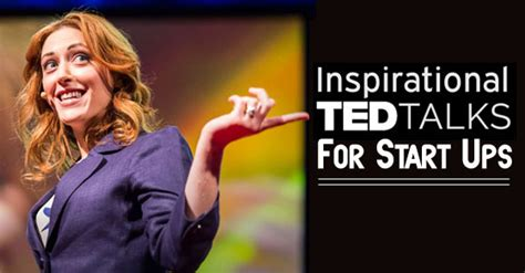 best inspirational ted talks top 14 inspirational ted talks for start ups to succeed