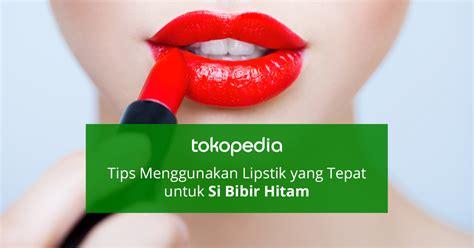 Lipstik Untuk Si Bibir Tebal tips menggunakan lipstik yang tepat untuk si bibir hitam