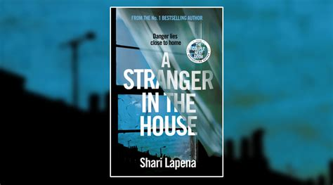 stranger in the house book review a stranger in the house by shari lapena
