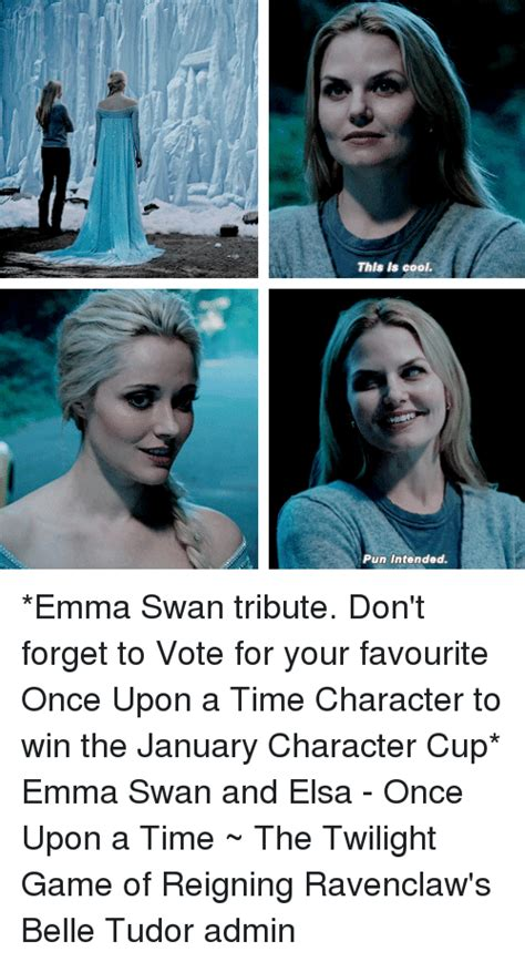 Once Upon A Time Your Favorite Character And Win by This Is Cool Pun Intended Swan Tribute Don T Forget