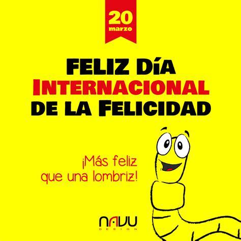 imagenes feliz dia de la felicidad im 225 genes para compartir del d 237 a internacional de la
