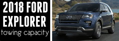 Towing Capacity Ford Explorer by How Much Can The 2018 Ford Explorer Tow