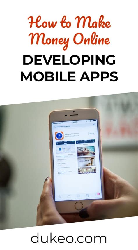 developing mobile apps how to make money developing mobile apps dukeo