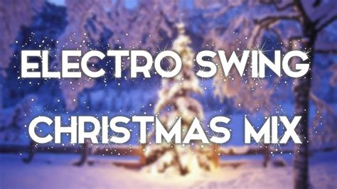 electro swing christmas mix  swingmas youtube