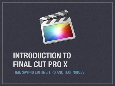 Final Cut Pro Intro | introduction to final cut pro x editing tips and techniques