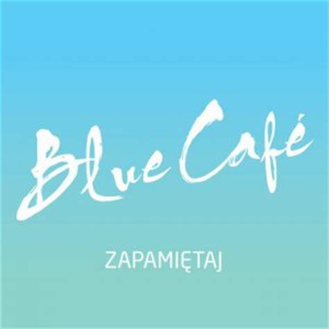 blue cafe niewiele mam karaoke instrumental blue cafe buena karaoke