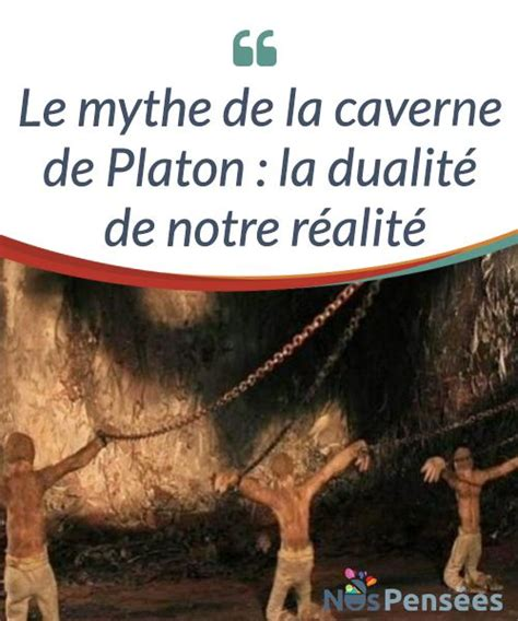 le mythe de la 2701196299 le mythe de la caverne de platon la dualit 233 de notre r 233 alit 233 le mythe de la caverne de platon