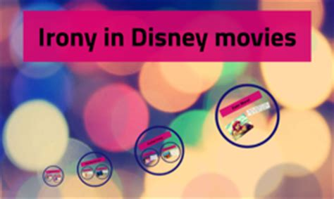 theme exles in disney movies irony in disney movies by emmy dykes on prezi