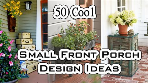 50 diy decorating tips everybody should know creative 50 cool small front porch design ideas doovi