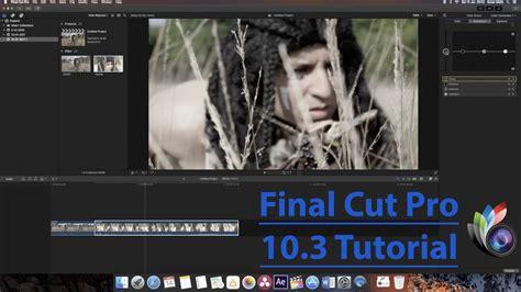 Tutorial Final Cut Pro 10 3 | final cut pro 10 3 basic editing tutorial youtube