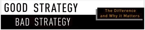 Strategy Bad Strategy New Oleh Richard P Rumelt strategy what it is and is not