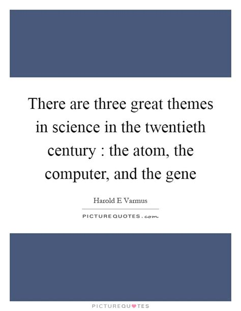 great themes for atom there are three great themes in science in the twentieth