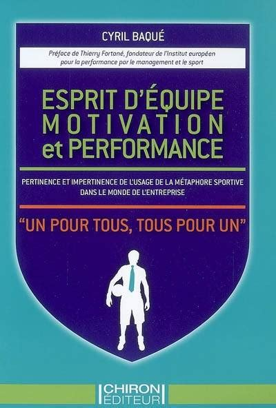livre esprit d 233 quipe motivation et performance