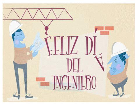 imagenes feliz dia del ingeniero dia del ingeniero dia del ingeniero imagenes d 237 a del