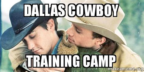 Gay Cowboy Meme - dallas cowboy training c make a meme