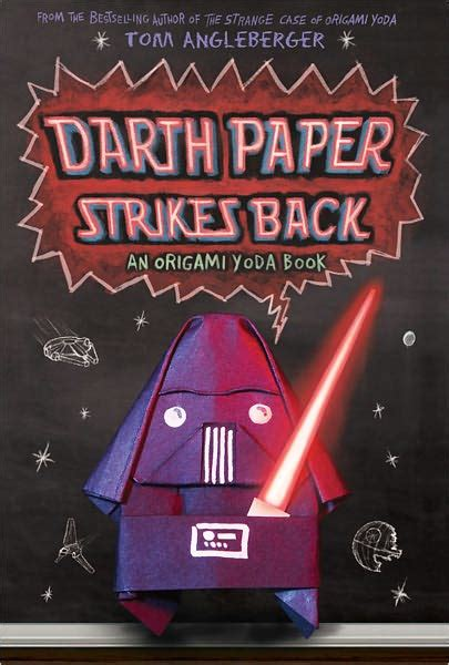 Origami Yoda Book 2 - darth paper strikes back origami yoda wiki