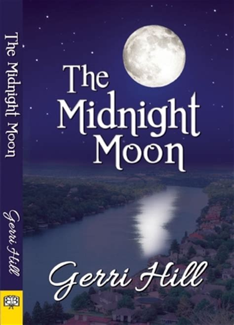 midnight without a moon books the midnight moon by gerri hill reviews discussion