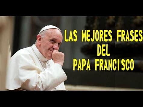 frases cortas acerca de la misericordia las mejores frases del papa francisco youtube