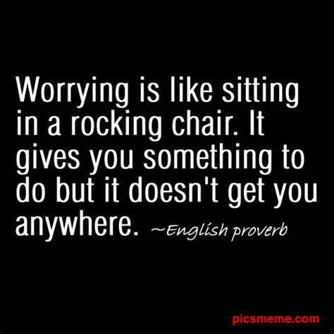 quotes about worrying dont worry about quotes quotesgram