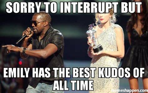 Emily Meme - sorry to interrupt but emily has the best kudos of all