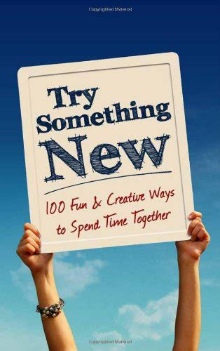 try something new this try something new 100 and creative ways to spend time together crystalandcomp