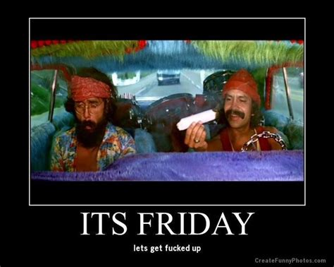 Thank Fuck Its Friday Meme - cheech and chong classics and everything else funny or